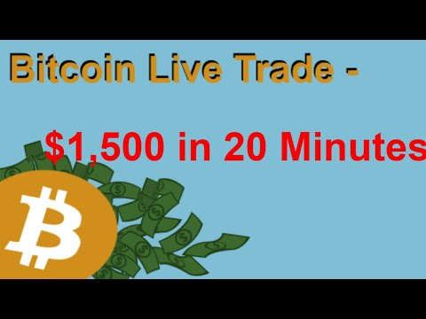 Bitcoin Live Trade - $1,500 In 20 Minutes