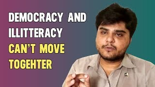 Democracy and Illiteracy can't move together