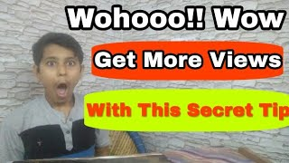 How To Get More Views On Your Youtube Channel Videos Free Fast Quickly in 2018 | Hindi
