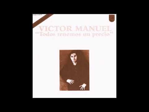 Víctor Manuel - Todos tenemos un precio