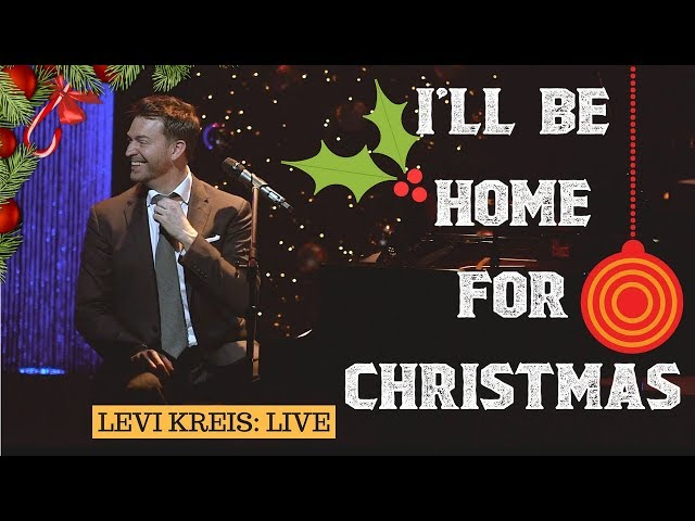 I'll Be Home For Christmas - Levi Kreis - Home For The Holidays Tour