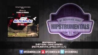 Shep BSM - Gang Bangin [Instrumental] (Prod. By E.L.F.) + DL via @Hipstrumentals