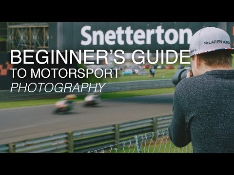 The Beginner's Guide to Motorsport Photography | Tutorial