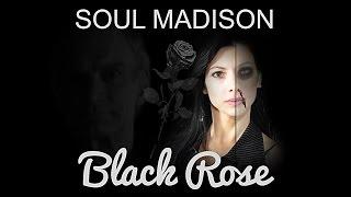 Soul Madison - Black Rose