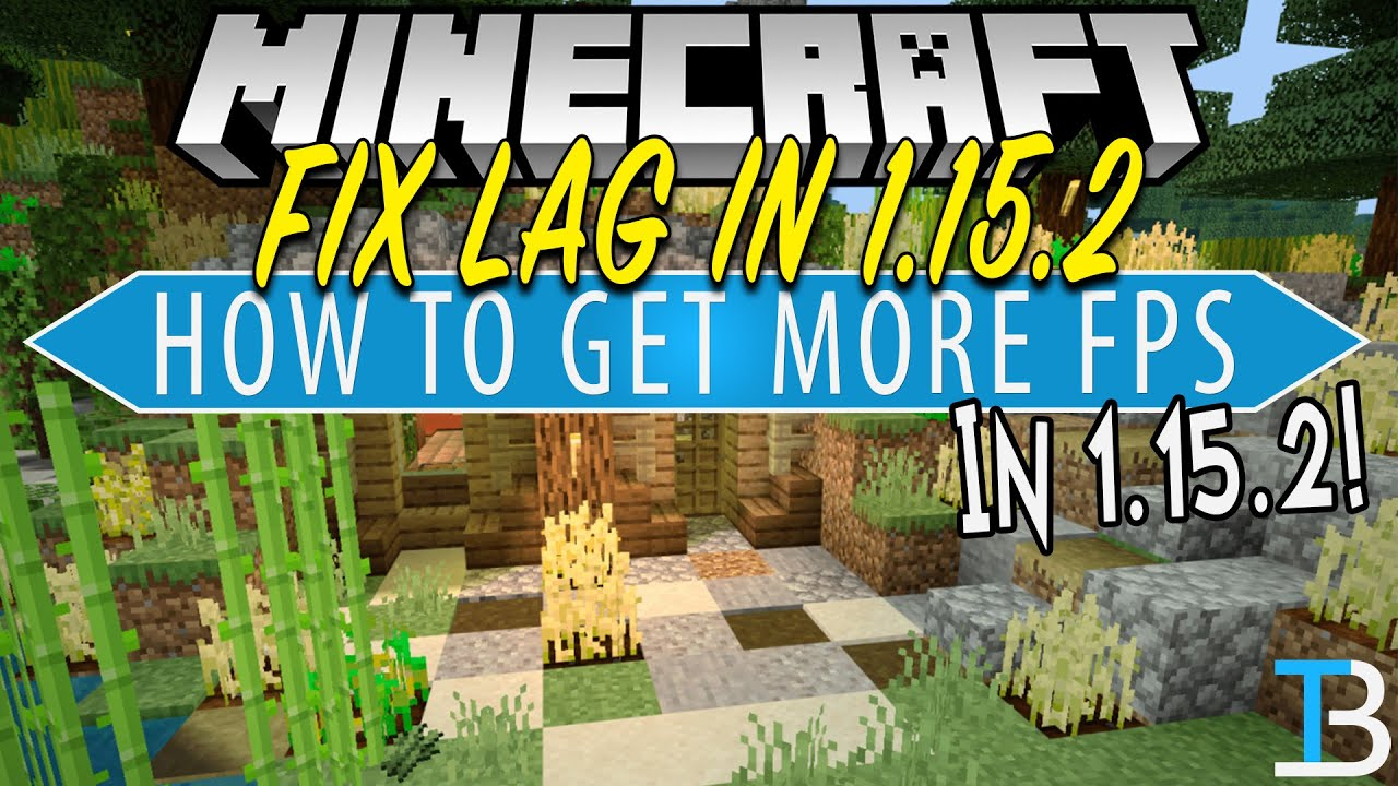 How To Make Minecraft 1 15 2 Run Fast With No Lag Youtube