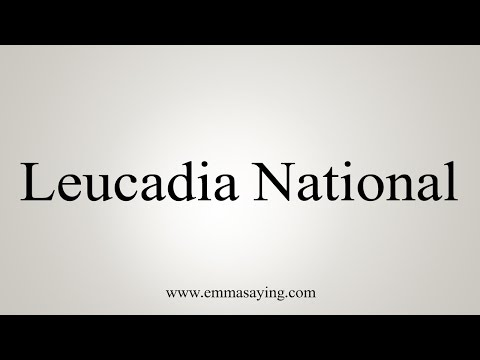 How to Pronounce Leucadia National
