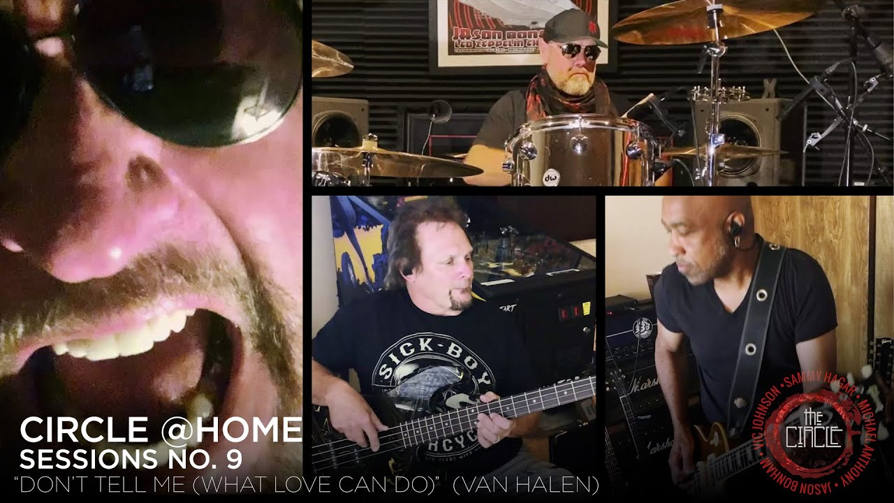 Sammy Hagar The Circle Don T Tell Me What Love Can Do Van Halen Circle Home Sessions No 9 Youtube