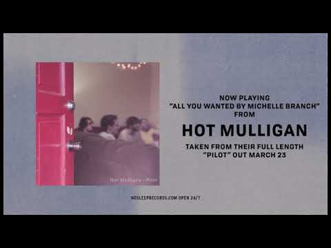 Hot Mulligan - All You Wanted by Michelle Branch