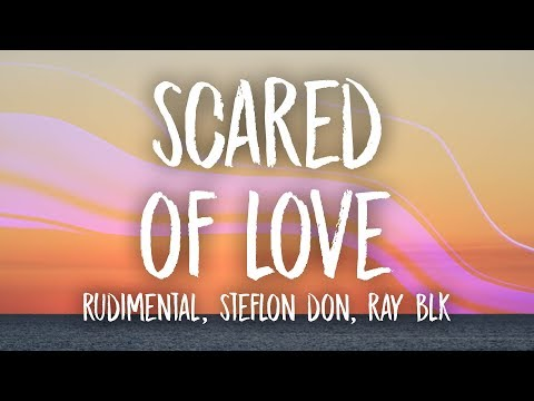 Rudimental - Scared of Love  ft Stefflon Don & RAY BLK