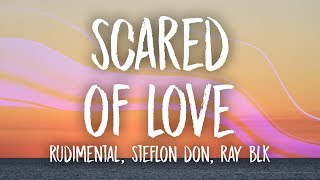 Rudimental - Scared of Love (Lyrics) ft. Stefflon Don & RAY BLK
