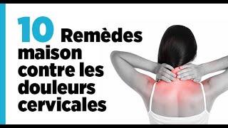 10 Remèdes maison contre les douleurs cervicales