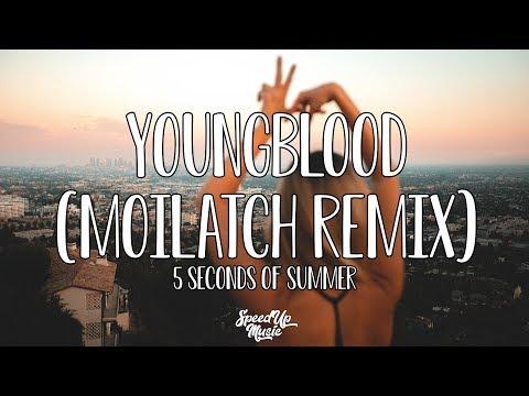 5-seconds-of-summer---youngblood-(moilatch-remix)-|-speedup