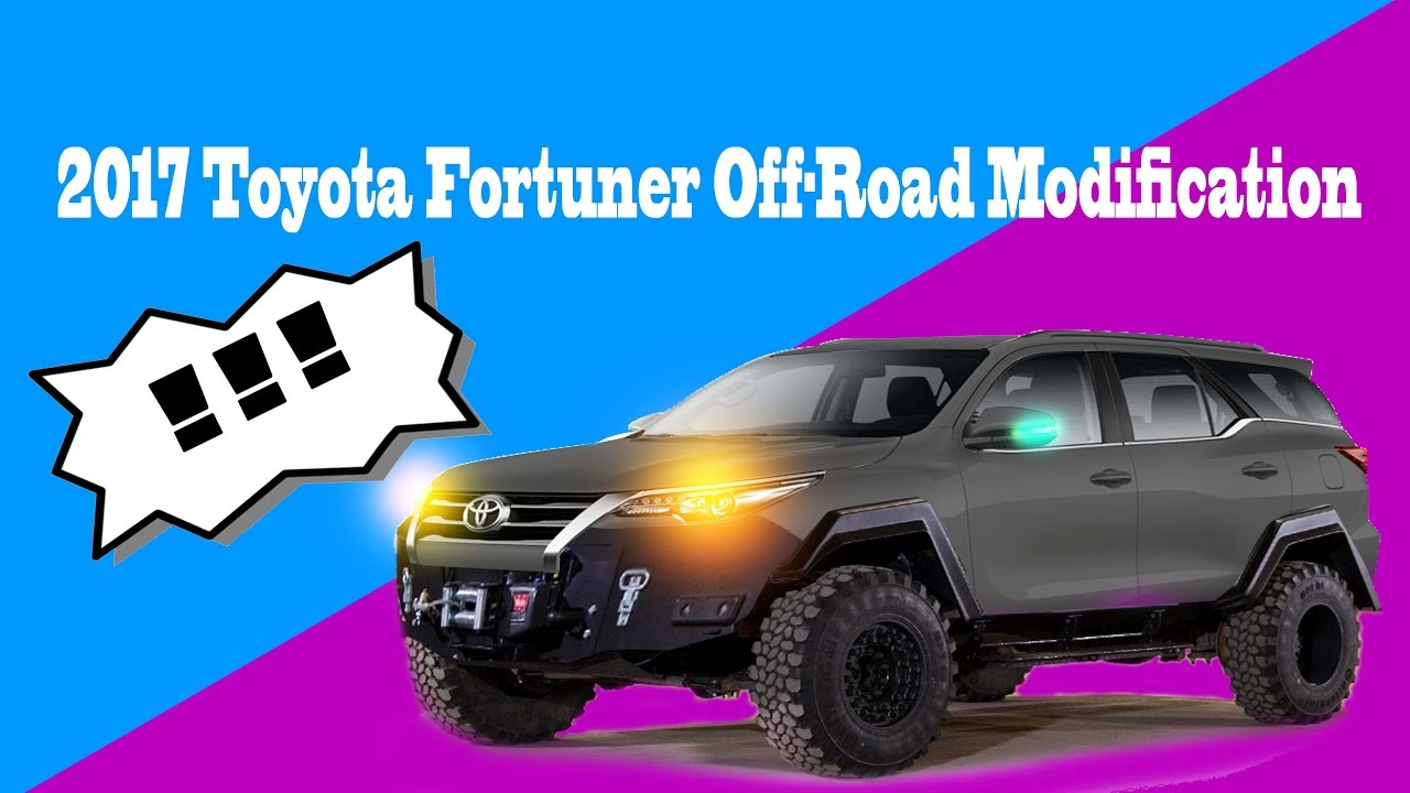 2017 Toyota Fortuner All Out Off Road Modification Youtube