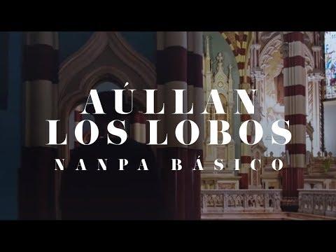 Aúllan los lobos - Nanpa Básico (Video Oficial)