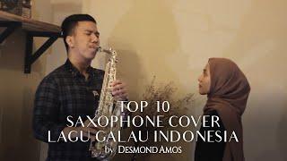 TOP 10 Lagu Galau Indonesia (Saxophone Cover by Desmond Amos)