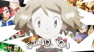 ღ♥♪♫I WILL FIND Y0U // Amourshipping [Ash & Serena] (Happy BDay Julia!)ღ♥♪♫