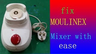 fix moulinex mixer with ease
