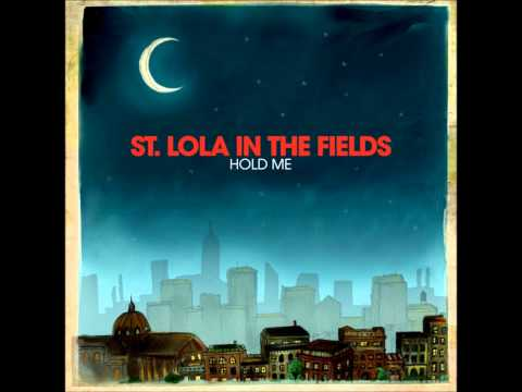 Клип St. Lola In The Fields - Hold Me