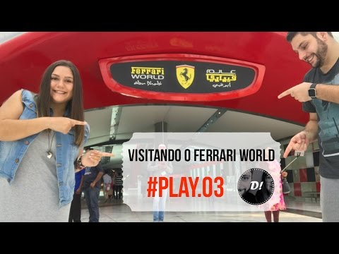 Visitando o Ferrari World - #Play.03
