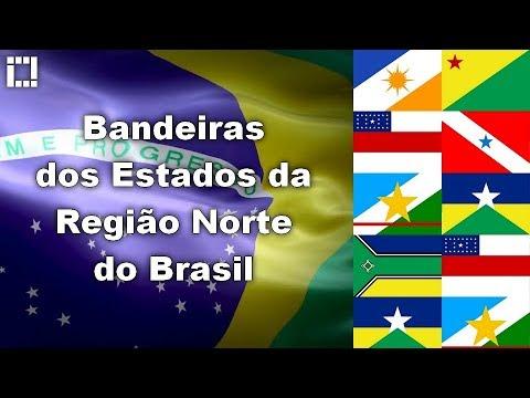 Bandeiras Estados Da Regiao Norte Do Brasil Youtube