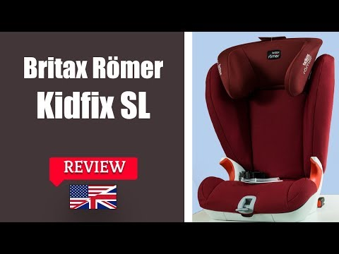 Britax Romer KIDFIX SL - Child Car Seat FULL Review