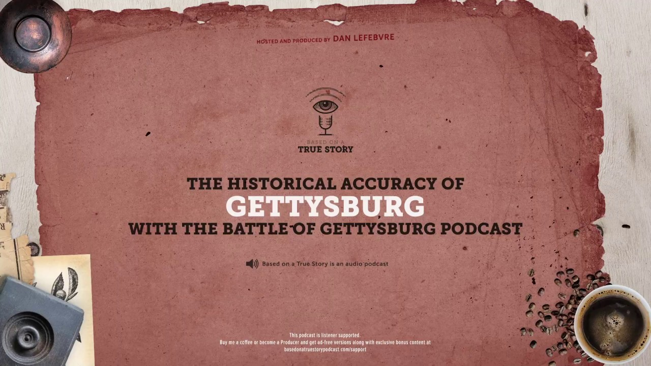 How much of the 1993 movie Gettysburg is based on a true story?