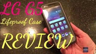 LG G5 lifeproof case review