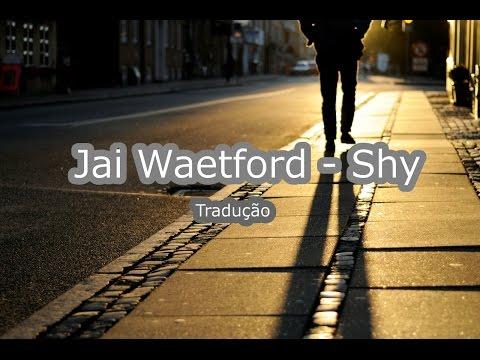 Jai Waetford - Shy (Tradução)