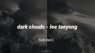 LEE TAEYONG - DARK CLOUDS | LIRIK SUB INDO