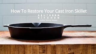How To Restore Your Cast Iron Skillet