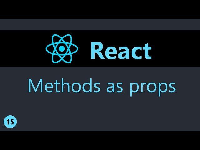 ReactJS Tutorial - 15 - Methods as props