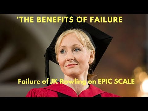 The Benefits of Failure - JK Rowling