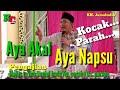 Ceramah KH. Jamaludin terbaru  - Aya Akal Aya Nafsu - kocak !!