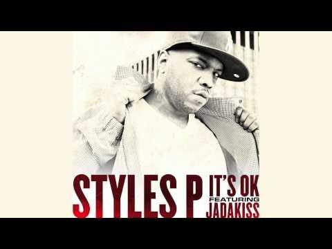 """Styles P """"It's Ok"""" Feat. Jadakiss"""