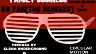 Family Business - So Far (Glenn Underground Tech-Jazz Mix)