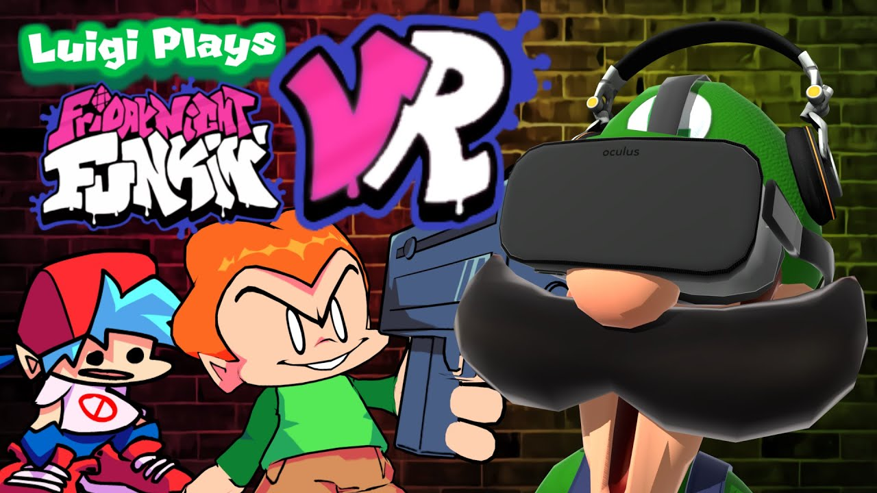 FRIDAY NIGHT FUNKIN' IN VR!!!   Luigi Plays: FRIDAY NIGHT FUNKIN VR!!!