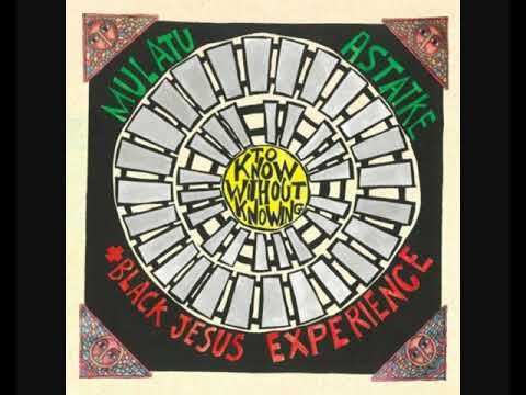 Mulatu Astatke + Black Jesus Experience – To Know Without Knowing (2020 - Album)