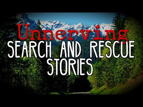 Stories From Search and Rescue #1 | NoSleep