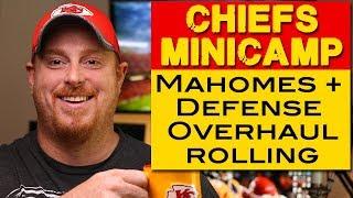 Patrick Mahomes Minicamp - Defense overhaul rolling - Kansas City Chiefs 2018