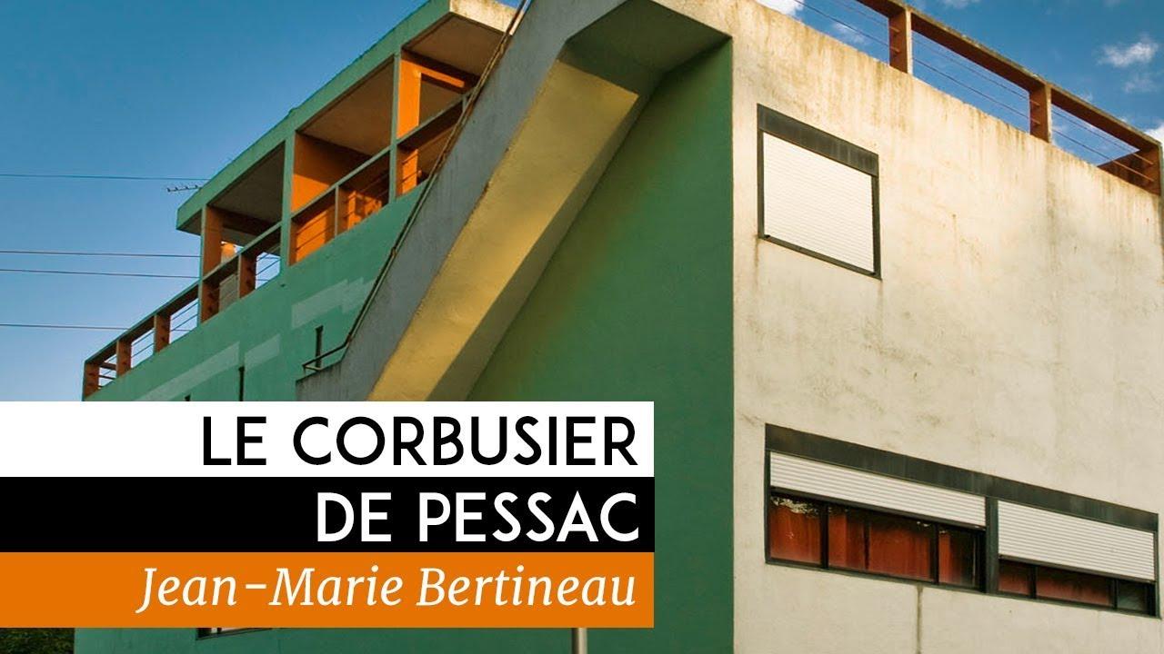 le corbusier de pessac - documentaire de jean-marie bertineau (2013