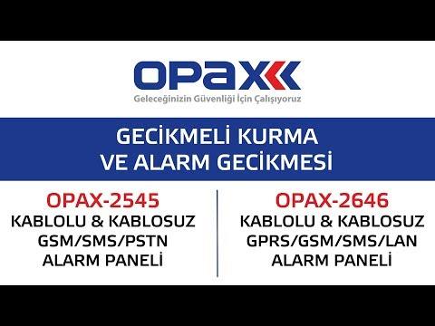 OPAX-2545 ve OPAX-2646 Gecikmeli Kurma ve Alarm Gecikmesi Ayarlama