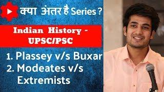 UPSC Mains - Battle of Plassey (1757) v/s Battle of Buxar (1764) and Moderates v/s Extremists