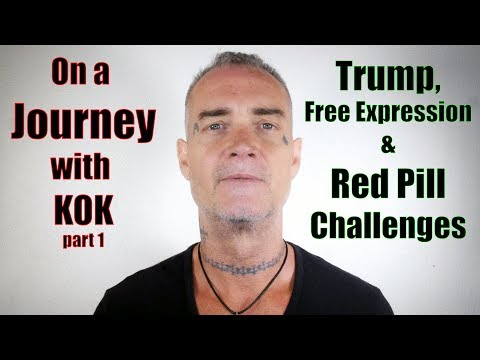 On a Journey with KOK (part 1) - Trump, Free Expression, Red Pill Challenges