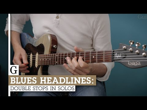 Blues Headlines: Chords & Double-Stops In Solos
