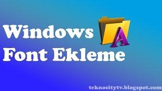 Windows'a Font Ekleme (Yazı Tipi ekleme)