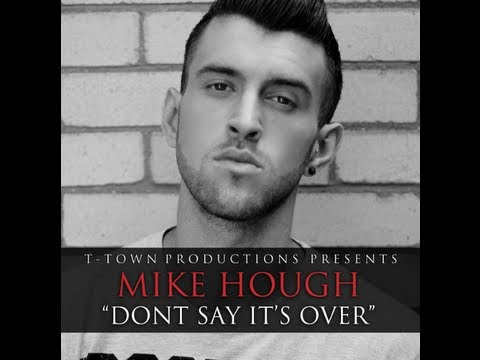 FREE DOWNLOAD: Mike Hough - Don't Say It's Over (T-Town Productions)