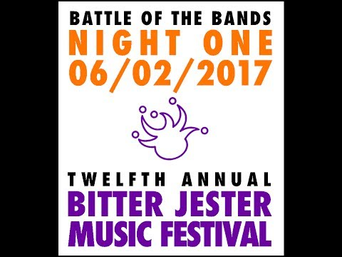 Bitter Jester Music Festival - NIGHT ONE - Battle of the Bands