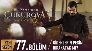 Bir Zamanlar Çukurova 77. Bölüm