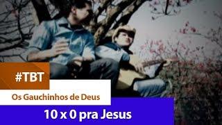 Os Gauchinhos de Deus - 10 X 0 Pra Jesus [ CLIPE OFICIAL ]