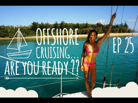 Sailing Nandji - Ep 25, Offshore cruising.. Are you ready???